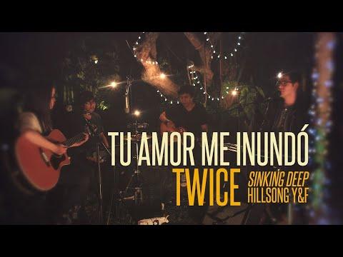 Hillsong Young & Free - Sinking deep (Tu amor me inundó) (cover en ...