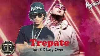 Jon Z Feat Lary Over - Trepate (official Audio)