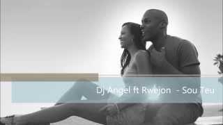 Dj Angel ft Rwejon - Sou Teu ( ♬ Kizomba ) ◕‿◕