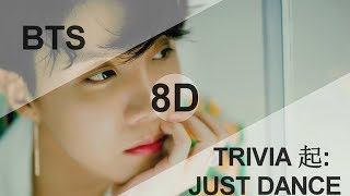 BTS (방탄소년단) - TRIVIA 起: JUST DANCE [8D USE HEADPHONE] 🎧