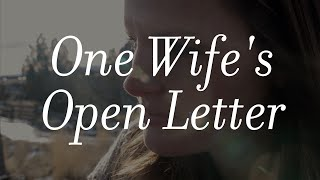 A Powerful & Inspirational Open Letter From A Wife - The Unveiled Wife