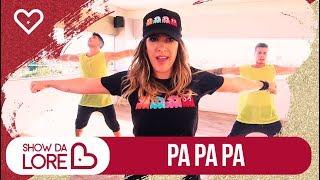Pa Pa Pa - La Fúria Ft. Filipe Escandurras - Lore Improta   Coreografia