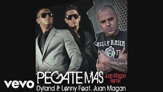 Dyland & Lenny - Pégate Más (Juan Magan Remix)