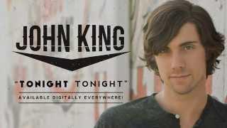 """John King """"Tonight Tonight"""" Official Song Stream"""