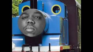 Biggie Smalls feat  Thomas the Tank Engine width=