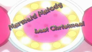 ❉ Last Christmas! - Mermaid Melody } Preview! ❉