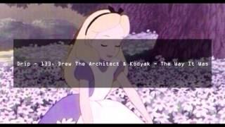 Drip - 133, Drew The Architect & Kodyak - The Way It Was