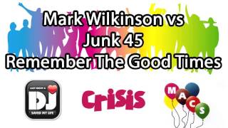 Mark Wilkinson vs Junk 45 - Remember The Good Times (Original Mix)