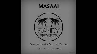 Deepyetbeats & Jhon Denas - Masaai (Original Tribal Mix)