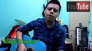 """""""Amar & Querer (Jose Jose)  Cover Jorge Romero"""