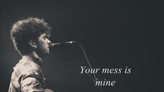 "Vance Joy - ""Mess Is Mine"" (Lyrics)"