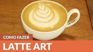 Como fazer Latte Art em casa