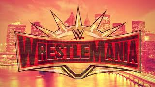 اغنية عرض راسلمينيا ٣٥ الرسمية || WWE WrestlMania 35 Official Theme Song