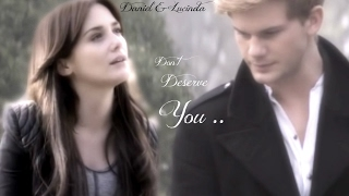 Daniel & Lucinda ~ Don't Deserve You