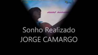 Sonho Realizado - Jorge Camargo RARIDADE