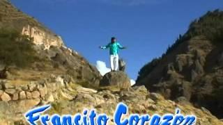 FRANCITO ♥CORAZON♥ AYACUCHANO CANTAUTOR-CEL:966349448