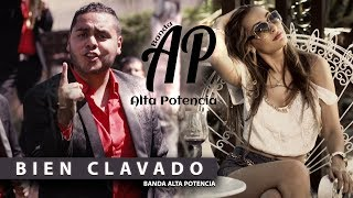 Bien Clavado - Banda Alta Potencia (Video Oficial FULL HD)