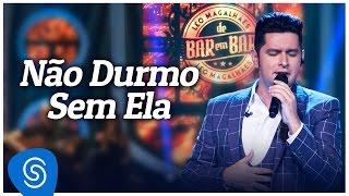 """Léo Magalhães - Não Durmo Sem Ela - """"DVD De Bar em Bar"""" [Vídeo Oficial]"""