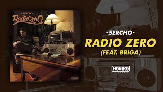 SERCHO - 11 - RADIO ZERO feat. BRIGA (LYRIC VIDEO)
