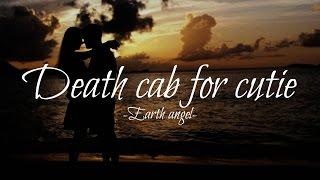 Death cab for cutie - Earth angel (Lyrics)