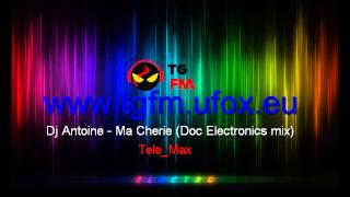 Dj Antoine   Ma Cherie Doc Electronics mix tgfm.ufox.eu