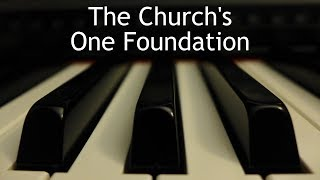 The Church's One Foundation - piano instrumental hymn with lyrics