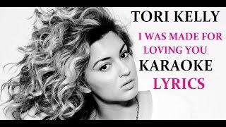 TORI KELLY (feat. ED SHEERAN) - I WAS MADE FOR LOVING YOU KARAOKE LYRICS