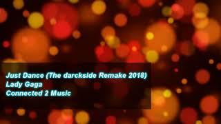 Just Dance (The darckside 2018 Rework) - Lady Gaga