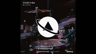 Blues - TomFyre (Original Mix) [Cosmofunk Rec.]