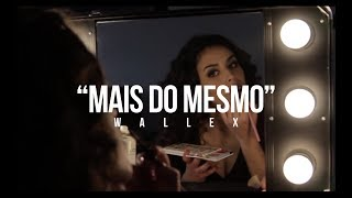 Wallex - Mais do Mesmo (Official Videoclip)