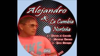 LA CUMBIA NORTEÑA-MIENTRAS DORMIAS SALTA-ARGENTINA