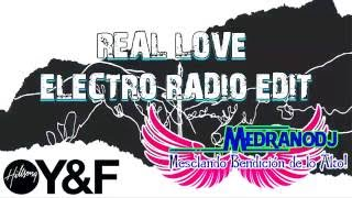 Hillsong Young & Free - Real Love (Electro Radio Edit) By MedranoDJ 2016