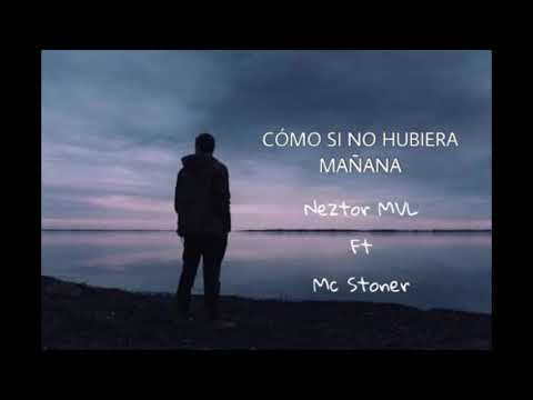 Como Si Hubiera Remix Ft Mc Stoner de Neztor Mvl Letra y Video