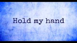 The Fray - Hold my Hand with lyrics