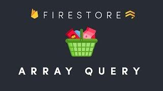 Firestore Array Query