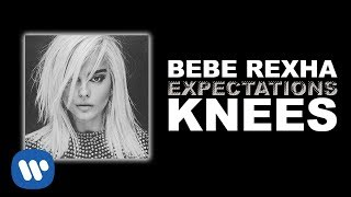 Bebe Rexha - Knees [Official Audio]