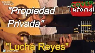 Propiedad Privada - Lucha Reyes Cover/Tutorial Guitarra