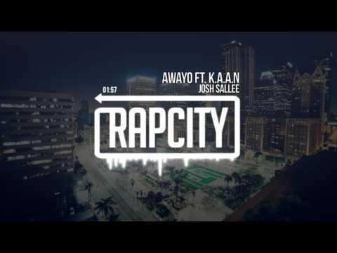 Josh Sallee - AWAYO ft. K.A.A.N. (prod. Blev)