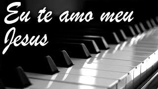 Piano ICM - Eu te amo meu Jesus (6616)