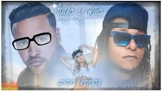 Tuyo Y Mio Zion y Lennox REGGAETON 2016