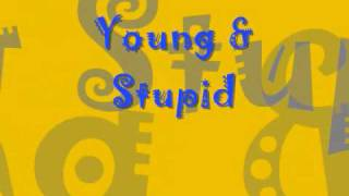 Young & Stupid - Hedley - Lyrics