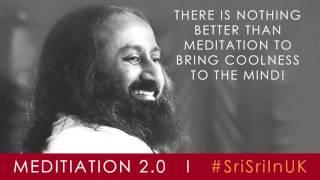 Meditation 2.0 - Go Deeper, UK Tour with Sri Sri Ravi Shankar