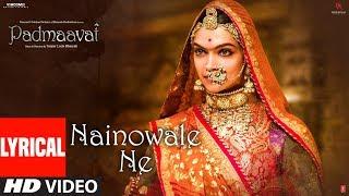 Padmaavat: Nainowale Ne Lyrical Video Song | Deepika Padukone | Shahid Kapoor | Ranveer Singh width=