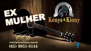 Kenys e Kiony - Ex Mulher