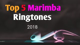 Top 5 Best New Marimba Remix Ringtones for iPhone and Android Phones (July) 2018 #2 [Download Links]