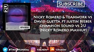 Champion Sound vs 2U (Nicky Romero Mashup)