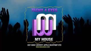 Techy 4 eyes My House  on Spotify Apple Beatport etc (www menamusic com)
