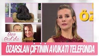 Özarslan çiftinin avukatı telefonda - Esra Erol'da 18 Ocak 2019