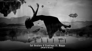 Cat Dealers & Evokings feat Magga - Gravity (Wallɇ Remix)