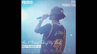 Russ - Aint Nobody Takin My Baby Instrumental (prod. by Reveal)
